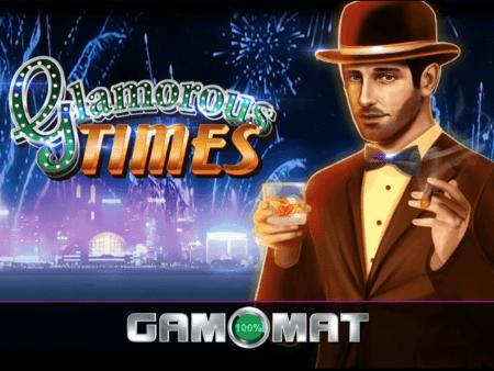 Glamorous Times Slot von Gamomat